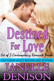 Destined For Love Series (Boxed Set) ebook by Janelle Denison