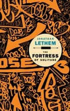 The Fortress of Solitude ekitaplar by Jonathan Lethem