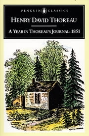 A Year in Thoreau's Journal - 1851 ebook by Henry David Thoreau,H. Daniel Peck