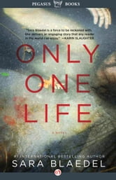 Only One Life: A Novel - A Novel ebook by Sara Blædel