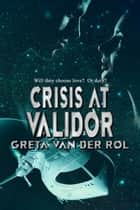 Crisis at Validor - Ptorix Empire, #4 ebook by Greta van der Rol