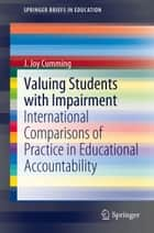 Valuing Students with Impairment ebook by Joy Cumming