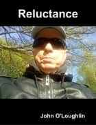 Reluctance ebook by John O'Loughlin