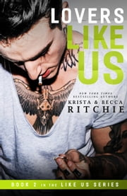Lovers Like Us ebook by Krista Ritchie, Becca Ritchie