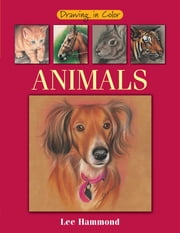 Drawing in Color - Animals ebook by Lee Hammond