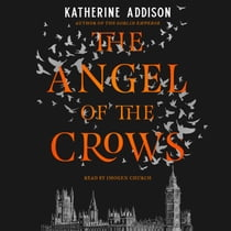 The Angel of the Crows Audiolibro by Katherine Addison, Imogen Church