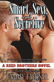 Smart, Sexy and Secretive ebook by Tammy Falkner