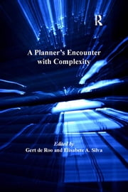 A Planner's Encounter with Complexity ebook by Gert de Roo,Elisabete A. Silva