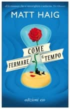 Come fermare il tempo ebook by Matt Haig, Silvia Castoldi