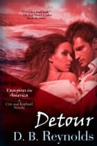 Detour - The Cyn & Raphael Novellas 13.5 ebook by D. B. Reynolds