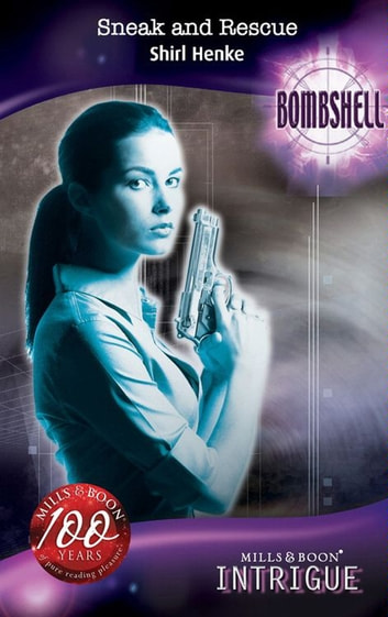 Get PDF Sneak And Rescue (Mills & Boon Intrigue) (Bombshell