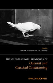 The Wiley Blackwell Handbook of Operant and Classical Conditioning ebook by Frances K. McSweeney,Eric S. Murphy