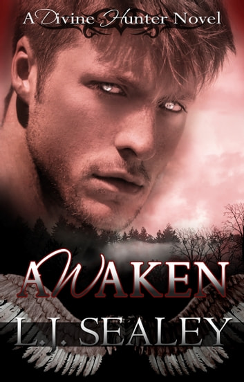 Awaken: Divine Hunter #1 ebook by L.J Sealey
