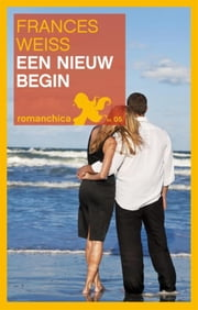 Een nieuw begin ebook by Frances Weiss