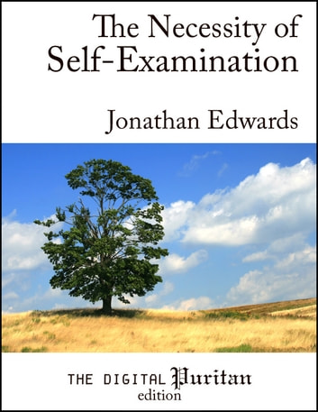 The Necessity of Self-Examination ebook by Jonathan Edwards
