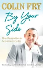 By Your Side - How the spirits can help you every day 電子書 by Colin Fry