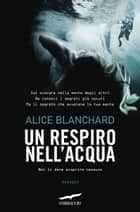 Un respiro nell'acqua eBook by Alice Blanchard