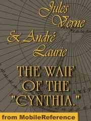 "The Waif Of The ""Cynthia"" (Mobi Classics) ebook by Jules Verne,André Laurie"