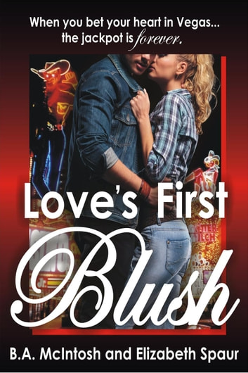 Love's First Blush ebook by B A McIntosh,Elizabeth Spaur