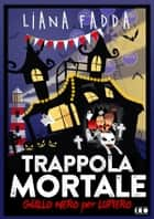 Trappola Mortale ebook by Liana Fadda, Davide Romanini, R. D. Hastur