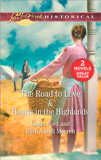 The Road to Love & Hearts in the Highlands - An Anthology ebook by Linda Ford,Ruth Axtell Morren