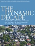 The Dynamic Decade ebook by David R. Godschalk,Jonathan B. Howes