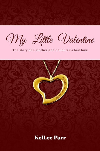 My Little Valentine ebook by KelLee Parr