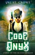 Code Onyx ebook by Val St. Crowe