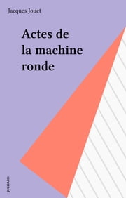 Actes de la machine ronde ebook by Jacques Jouet