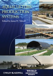 Aquaculture Production Systems ebook by James H. Tidwell