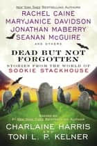 Dead But Not Forgotten ebook by Charlaine Harris,Toni L. P. Kelner