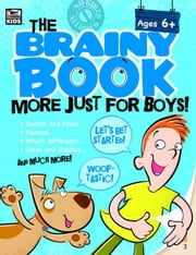 Brainy Book More Just for Boys!, Grades K - 5 ebook by Kids, Thinking