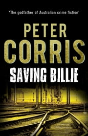 Saving Billie - Cliff Hardy 29 ebook by Peter Corris