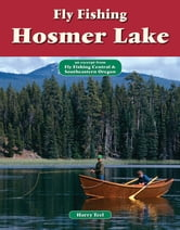 Fly Fishing Hosmer Lake - An Excerpt from Fly Fishing Central & Southeastern Oregon ebook by Harry Teel