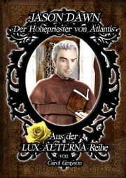 Jason Dawn - Der Hohepriester von Atlantis - Band 3 der 2. Staffel ebook by Carol Grayson