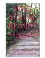 Will You Be Ready? - Darlena's book of Spiritual Inspirations ebook by Darlena Saunders