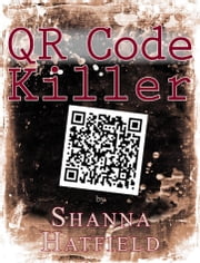 QR Code Killer ebook by Shanna Hatfield