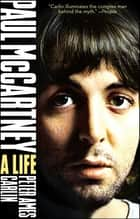 Paul McCartney - A Life ebook by Peter Ames Carlin