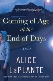 Coming of Age at the End of Days ebook by Alice LaPlante