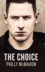 The Choice ebook by Philly McMahon