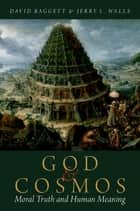 God and Cosmos ebook by David Baggett,Jerry L. Walls