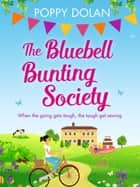 The Bluebell Bunting Society - A feel-good read about love and friendship ebook by Poppy Dolan