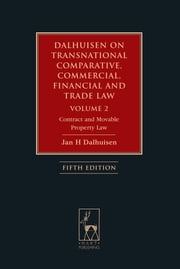 Dalhuisen on Transnational Comparative, Commercial, Financial and Trade Law Volume 2 - Contract and Movable Property Law ebook by Jan Dalhuisen