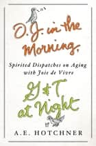 O.J. in the Morning, G&T at Night ebook by A. E. Hotchner