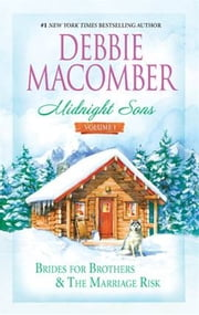 Midnight Sons Volume 1 - Brides for Brothers\The Marriage Risk ebook by Debbie Macomber
