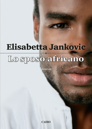 Lo sposo africano ebook by Elisabetta Jankovic