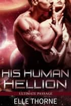 His Human Hellion ebook by Elle Thorne