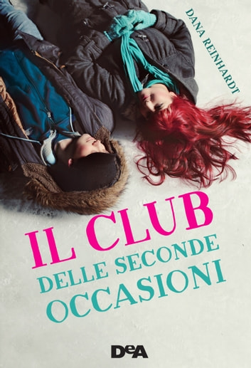 Il club delle seconde occasioni ebook by Dana Reinhardt