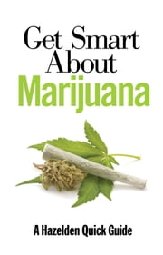 Get Smart About Marijuana ebook by Publishing  Hazelden