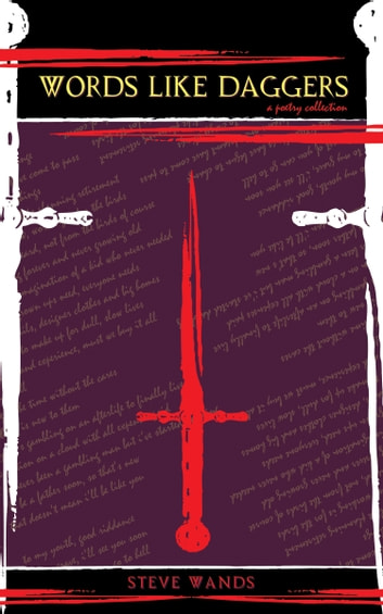Words Like Daggers: A Poetry Collection